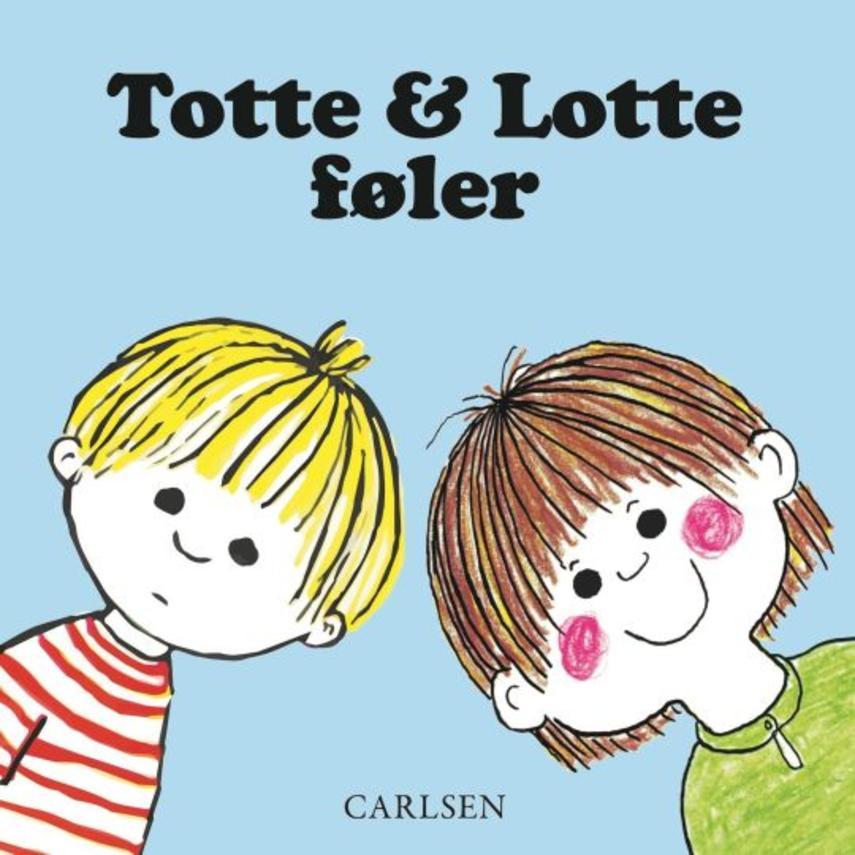 Gunilla Wolde, Kerstin Elias Costa: Totte & Lotte føler