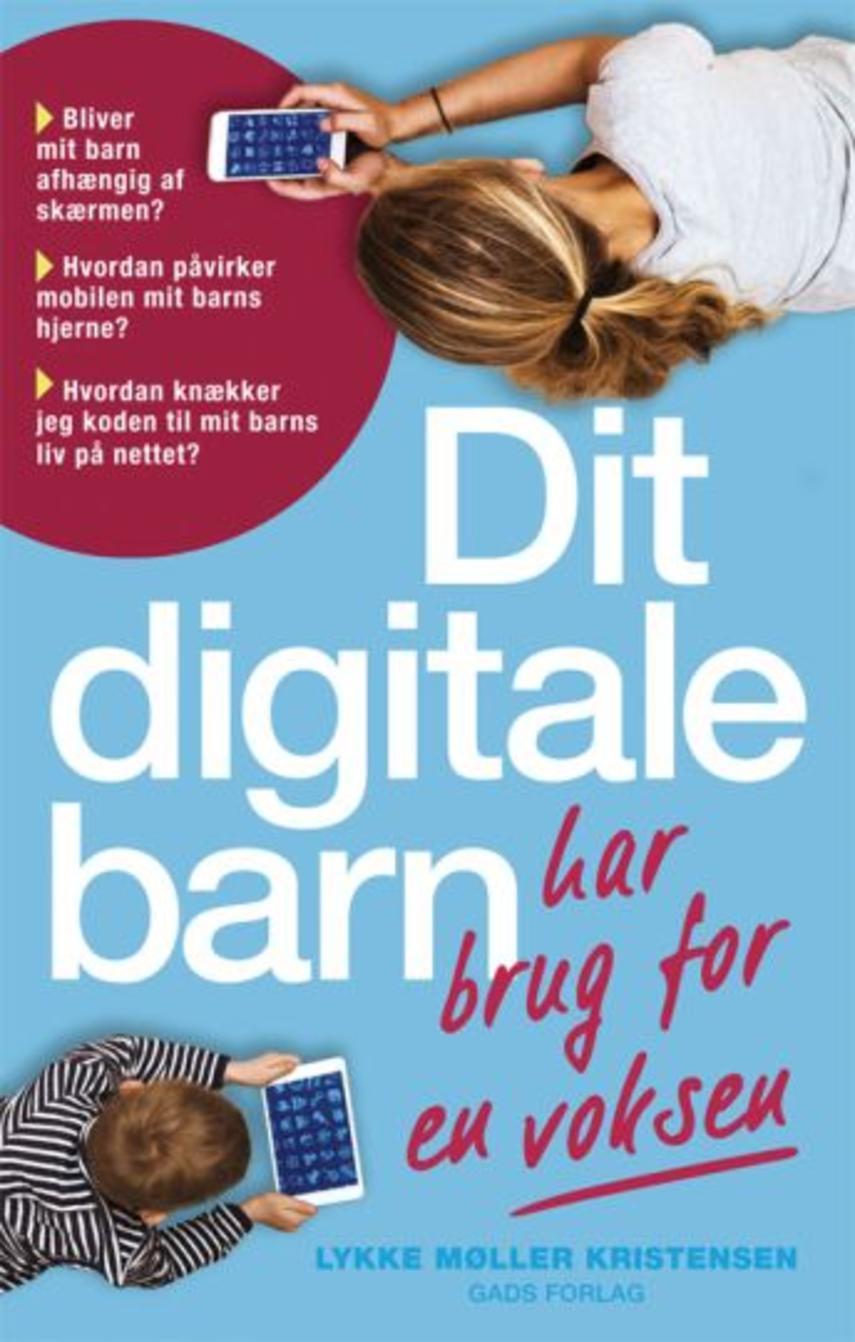 Lykke Møller Kristensen: Dit digitale barn har brug for en voksen