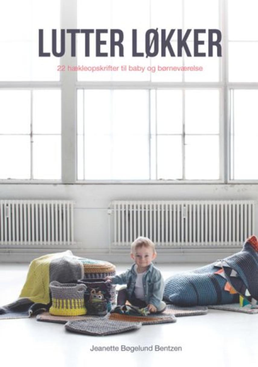 0ef0e6102e7 Jeanette Bøgelund Bentzen: Lutter løkker : 22 hækleopskrifter til baby og  børneværelse