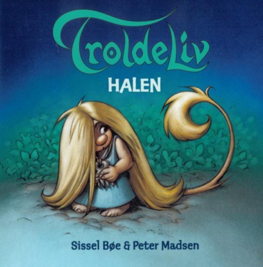 Sissel Bøe, Peter Madsen (f. 1958): Halen : en troldebog