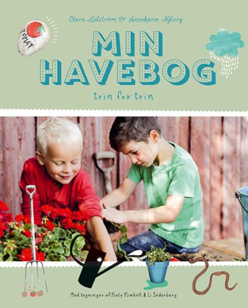 Clara Lidström, Annakarin Nyberg: Min havebog : trin for trin