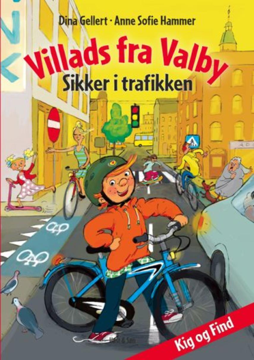 Dina Gellert, Anne Sofie Hammer (f. 1972-02-05), Tine Flyvholm: Villads fra Valby : sikker i trafikken