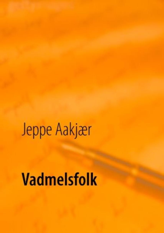 Jeppe Aakjær: Vadmelsfolk (Ved Poul Erik Kristensen)