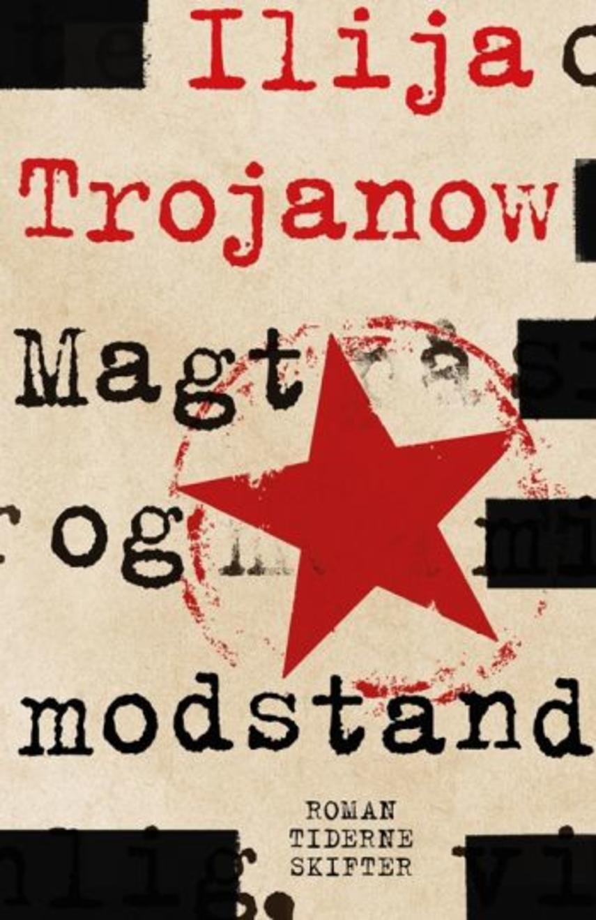 Ilija Trojanow: Magt og modstand