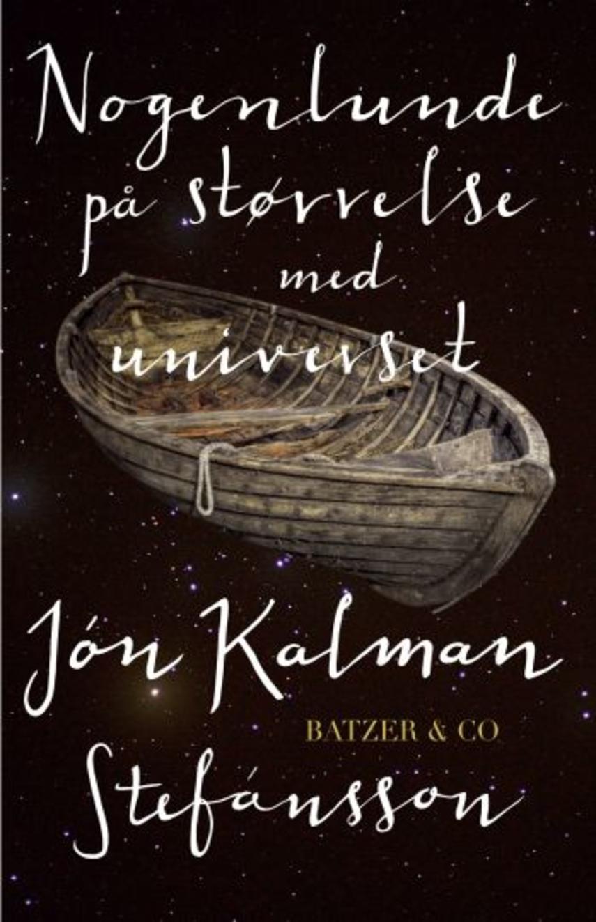 Jón Kalman Stefánsson: Nogenlunde på størrelse med universet : en slægtshistorie
