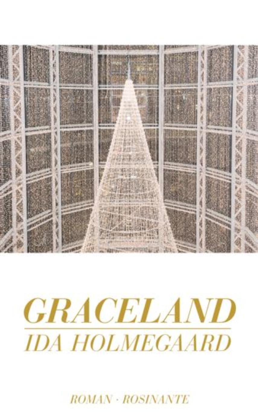 Ida Holmegaard: Graceland : roman