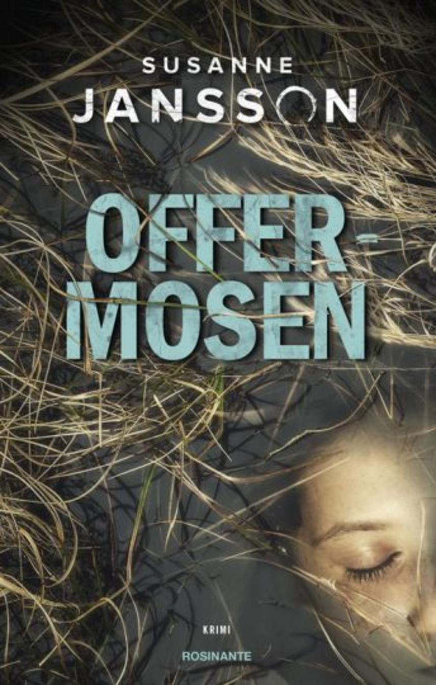Susanne Jansson (f. 1972): Offermosen : krimi