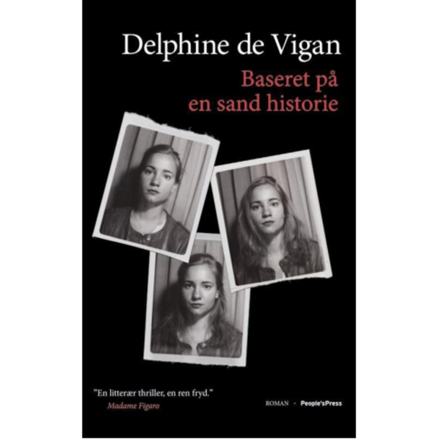 Delphine de Vigan: Baseret på en sand historie